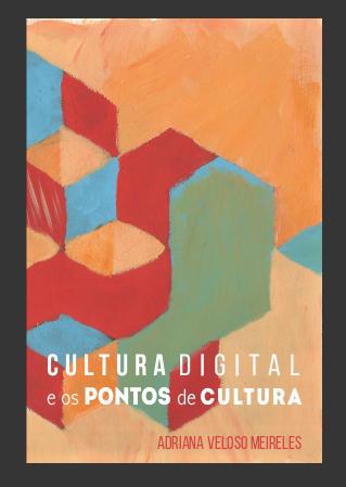 Cultura Digital e os Pontos de Cultura